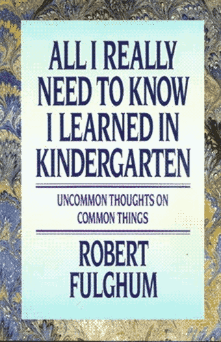 """All I Really Needed to Know I Learned in Kindergarten"" cover, a biege and blue marbled back with the book's title on a light blue field, subtitled ""uncommon thoughts on common things""."