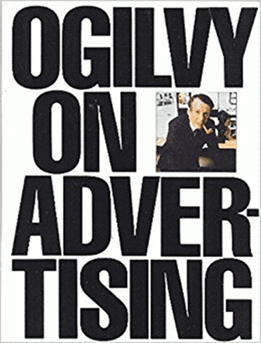 """Ogilvy on Advertising"" cover, with the title encompassing the white cover in big uppercase black letters with a picture of David Ogilvy smoking a pipe next to the word ""ON""."