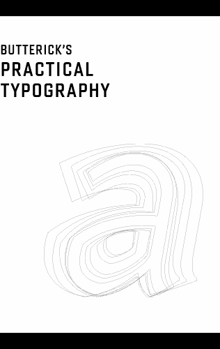 """Practical Typography"" cover, featuring an outline of a lowercase ""a"" stacked among a dozen other outlines, on a white background with a black letterbox."
