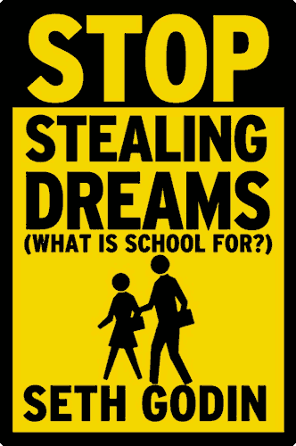 """Stop Stealing Dreams"" cover, looking like a yellow school crossing sign with the title in stencil and the subtitle ""What is school for?""."